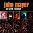 john mayer_any given thursday.JPG